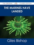 The Marines Have Landed - The Original Classic Edition ebook by Giles Bishop