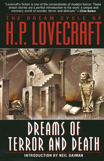The Dream Cycle of H. P. Lovecraft: Dreams of Terror and Death ebook by H.P. Lovecraft