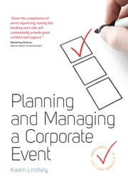 Planning and Managing a Corporate Event ebook by Karen Lindsey