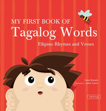 My First Book of Tagalog Words - An ABC Rhyming Book of Filipino Language and Culture ebook by Liana Romulo