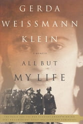 All But My Life - A Memoir ebook by Gerda Weissmann Klein