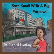 Born Small With A Big Purpose ebook by Dr. Darnell Huntley