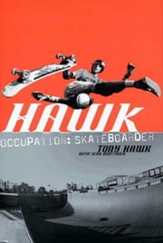Hawk - Occupation: Skateboarder ebook by Tony Hawk