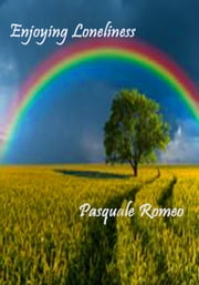 Enjoying Loneliness ebook by Pasquale Romeo