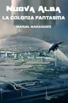 La Colonia Fantasma ebook by Manuel Marangoni