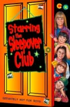 Starring The Sleepover Club (The Sleepover Club, Book 6) ebook by