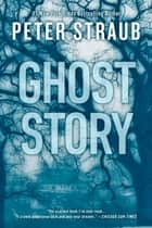 Ghost Story ebook by Peter Straub