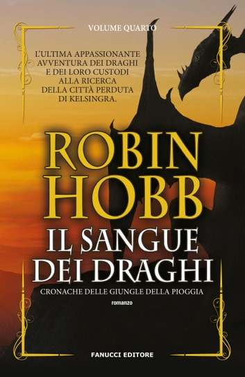 Il sangue dei draghi eBook by Robin Hobb