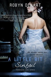 A Little Bit Sinful - A Forbidden Love Novel ebook by Robyn DeHart
