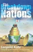 The Breakdown of Nations ebook by Leopold Kohr, Neal Ascherson