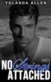 No Strings Attached Book 2 (A Sexy Romance Duology) ebook by Yolanda Allen