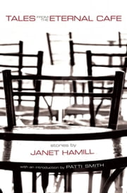 Tales from the Eternal Café ebook by Janet Hamill,Patti Smith