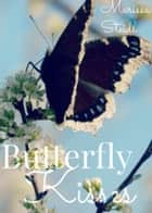 Butterfly Kisses ebook by Marissa Steidl