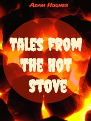 Tales From the Hot Stove ebook by Adam Hughes