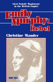 Emily Murphy - Rebel ebook by Christine Mander