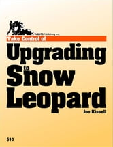 Take Control of Upgrading to Snow Leopard ebook by Joe Kissell