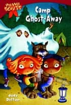 Pee Wee Scouts: Camp Ghost-Away ebook by Judy Delton