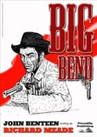 Big Bend ebook by John Benteen