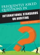 Frequently Asked Questions in International Standards on Auditing ebook by Steven Collings