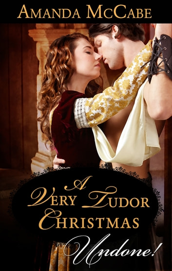 A Very Tudor Christmas (Mills & Boon Historical Undone) ebook by Amanda McCabe