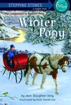 Winter Pony ebook by Jean Slaughter Doty,Ruth Sanderson