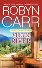 Virgin River - Book 1 of Virgin River series ebook by Robyn Carr