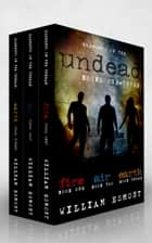 Elements of the Undead Books One-Three ebook by William Esmont