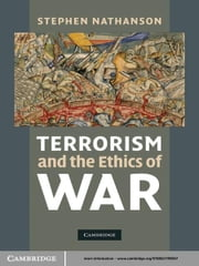 Terrorism and the Ethics of War ebook by Stephen Nathanson
