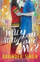 Will You Still Love Me? eBook by Ravinder Singh