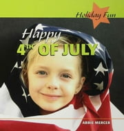 Happy 4th of July ebook by Mercer, Abbie
