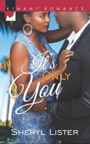 It's Only You (Mills & Boon Kimani) ebook by Sheryl Lister