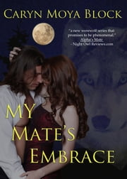 My Mate's Embrace, Siberian Volkov Series #3 ebook by Caryn Moya Block