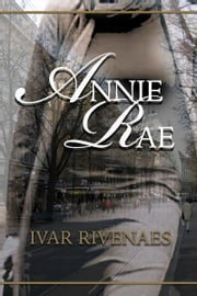 Annie Rae ebook by Ivar Rivenaes