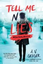 Tell Me No Lies ebook by A.V. Geiger