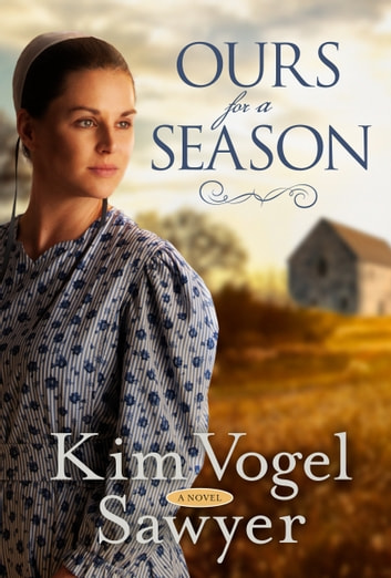 Ours for a Season - A Novel ebook by Kim Vogel Sawyer