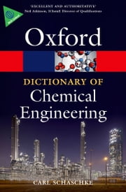 A Dictionary of Chemical Engineering ebook by Carl Schaschke