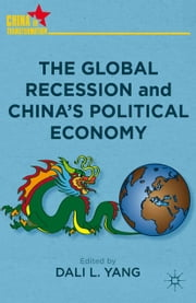 The Global Recession and China's Political Economy ebook by D. Yang