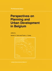 Perspectives on Planning and Urban Development in Belgium ebook by Ashok K. Dutt,F.J. Costa