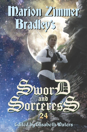 Sword and Sorceress 24 - Sword and Sorceress, #24 ebook by Elisabeth Waters