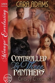 Controlled by Three Panthers ebook by Cara Adams