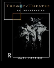 Theory/Theatre: An Introduction ebook by Mark Fortier