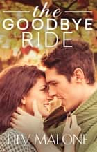 The Goodbye Ride ebook by Lily Malone