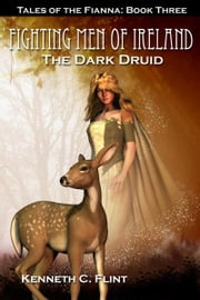 The Dark Druid ebook by Kenneth C. Flint