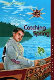 Catching Spring ebook by Sylvia Olsen