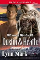 Dustin and Heath: Puppy Love ebook by Lynn Stark