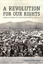 A Revolution for Our Rights ebook by Laura Gotkowitz