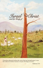 Israel and the Body of Christ ebook by Don Hill