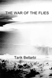 The War of the Flies ebook by Tarik Bellarbi