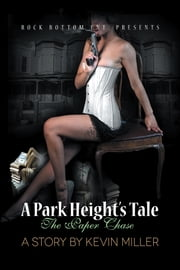 A Park Heights Tale - The Paper Chase ebook by Kevin Miller