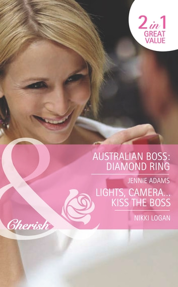 Australian Boss: Diamond Ring: Australian Boss: Diamond Ring (The MacKay Brothers, Book 1) / Lights, Camera…Kiss the Boss (9 to 5, Book 53) (Mills & Boon Romance) ebook by Jennie Adams,Nikki Logan